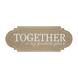 "32"" X 12"" ""Together Is My Favorite Place"" Wall Decor"