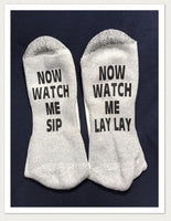 Now Watch Me Sip.... socks
