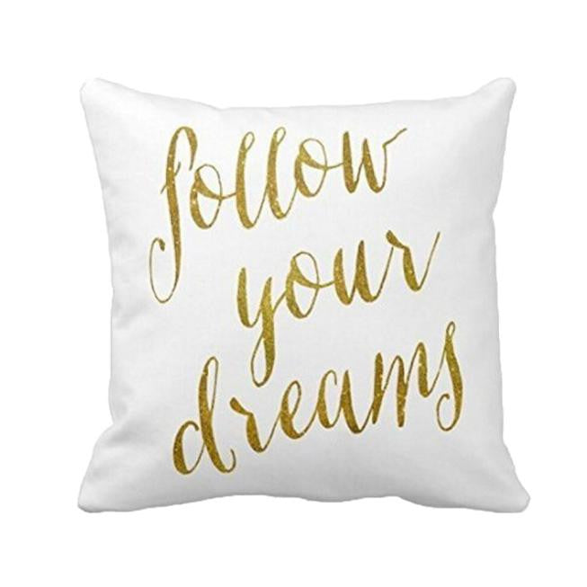 """Follow Your Dreams"" Pillow Case Cover"