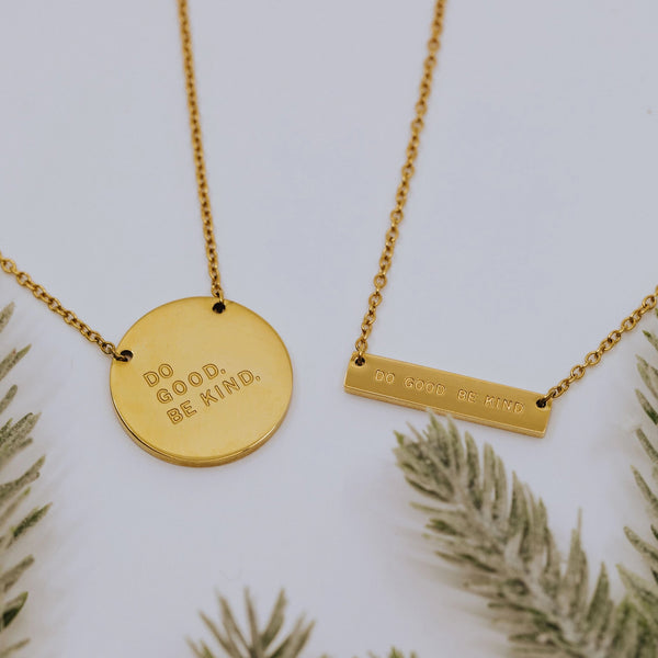 Do Good. Be Kind. Necklaces - Disk or Bar