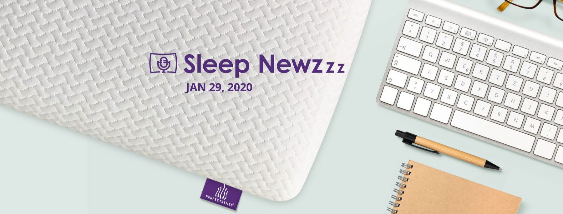 PerfectSense Sleep News: January 29, 2020