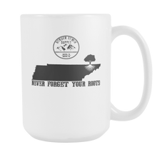 Never forget Your Tennessee Roots 15oz Mug