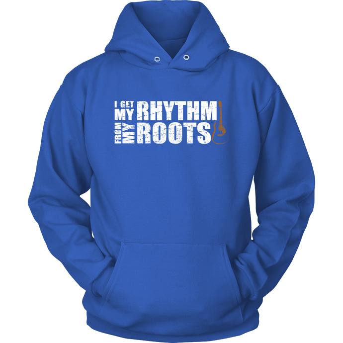 I Get My Rhythm From my Roots Hoodie
