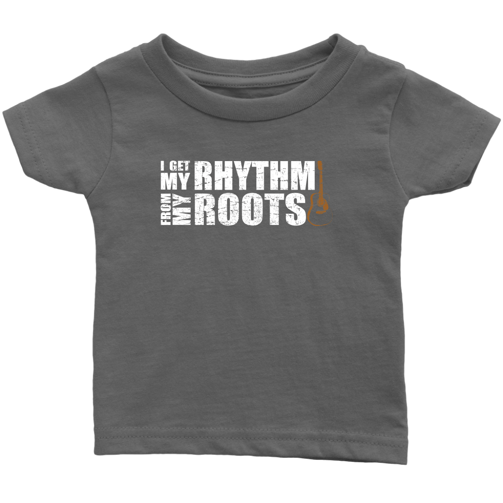 I Get My Rhythm From my Roots Infant Tee