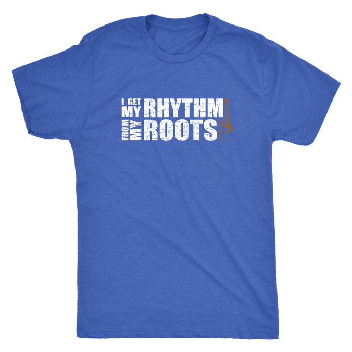 I Get My Rhythm From my Roots Tee