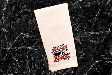 Embroidered Kitchen Towel - The Special Ingredient is Jesus