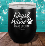 Dogs & Wine Make Life Fine
