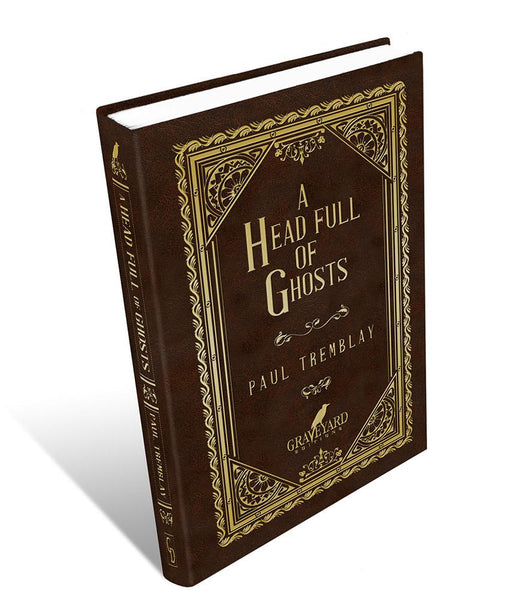 WEEKEND SPECIAL - A Head Full of Ghosts by Paul Tremblay Signed & Numbered Hardcover (Graveyard Editions #4) Included With Your Order as a Free Bonus - Sold Out Edition!