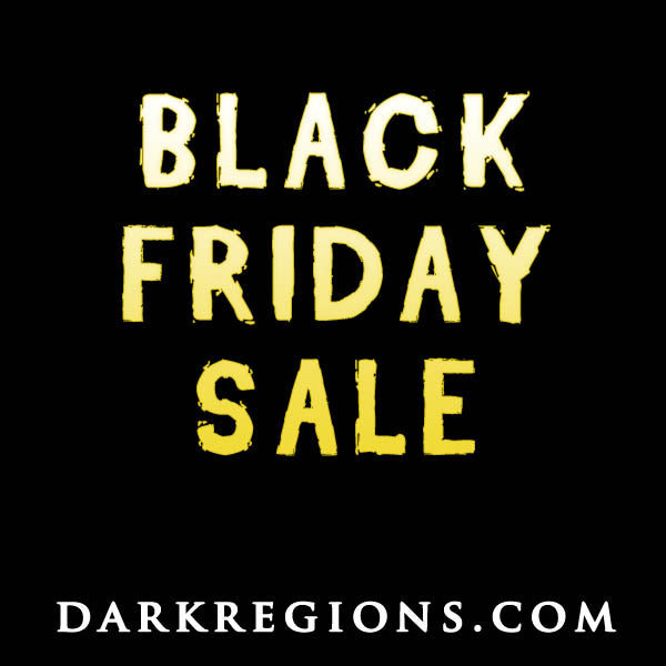 Black Friday SALE Save Up to 33% OFF Everything on DarkRegions.com