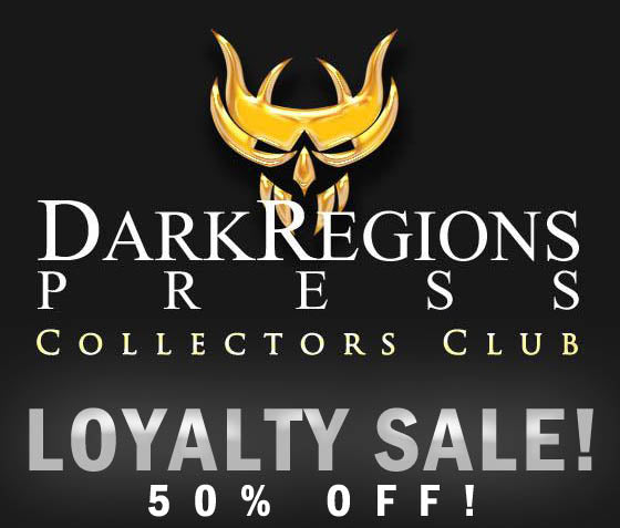 50% OFF Loyalty Sale for Dark Regions Press Collectors Club Members!