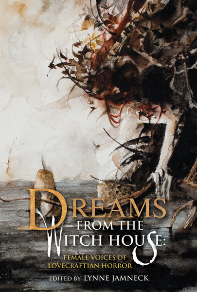 Dreams from the Witch House: Female Voices of Lovecraftian Horror Update