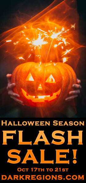 Trick 'r Treat? Halloween Season FLASH SALE Happening Now on DarkRegions.com - Save 33% OFF!