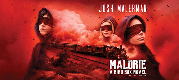 Bird Box Weekend! Get ARC of Malorie: A Bird Box Novel Special Edition by Josh Malerman