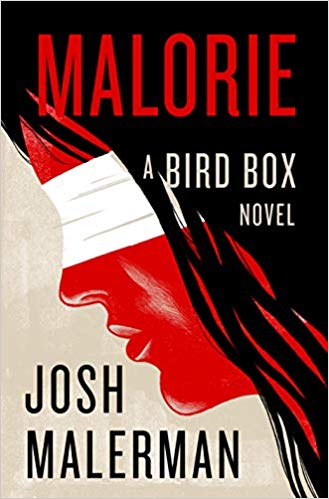 Announcing Malorie: A Bird Box Novel Special Edition by Josh Malerman