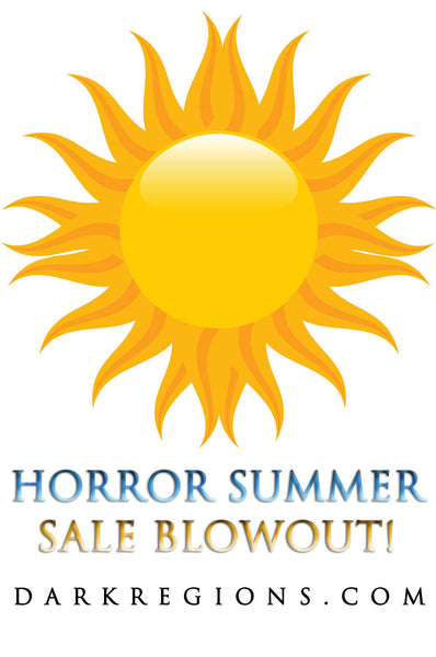 Horror Summer Sale BLOWOUT - Save Up To 33% OFF and Special Product Offerings!