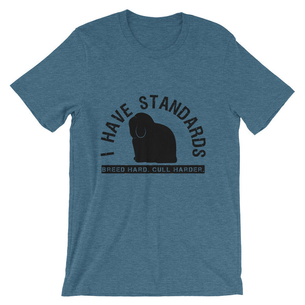 I Have Standards, Holland Lop (Unisex Tee)