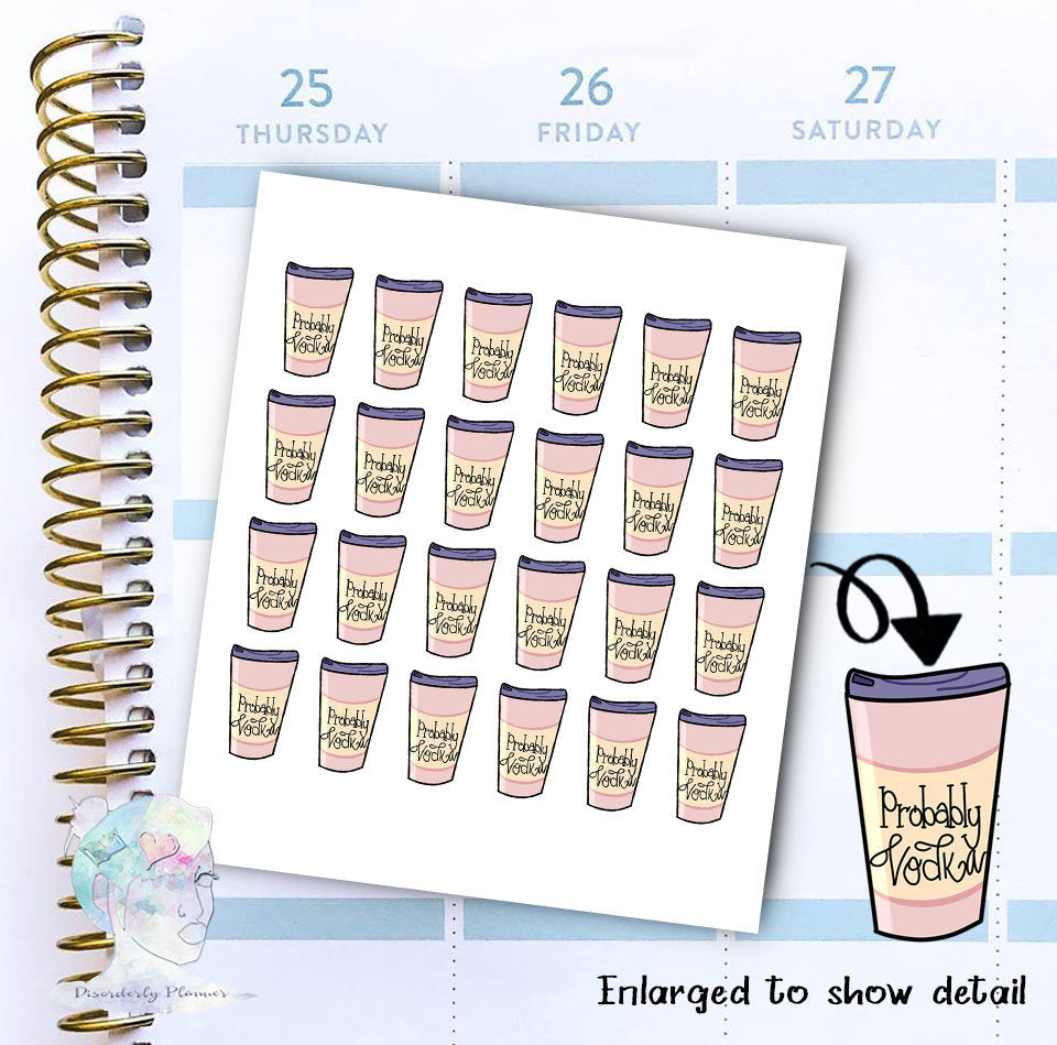 Probably Vodka - Coffee Sticker -  functional doodle write ins Disorderly Planner Designs - planner stickers