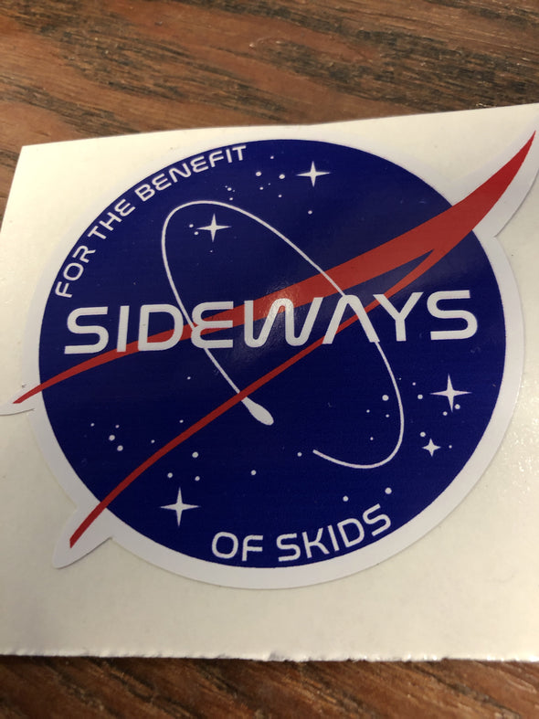 """SIDEWAYS For The Benefit Of Skids"" Slap Sticker - Sideways Fab"