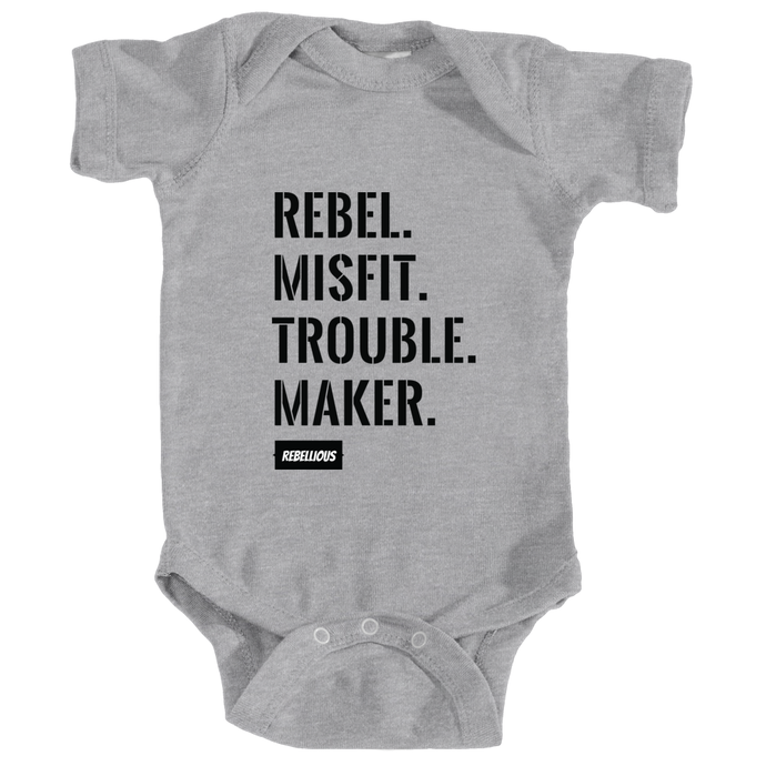 Baby Bodysuit: Rebel.Misfit.Trouble.Maker