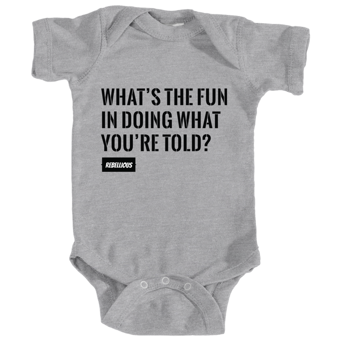 Baby Bodysuit: What's the fun...