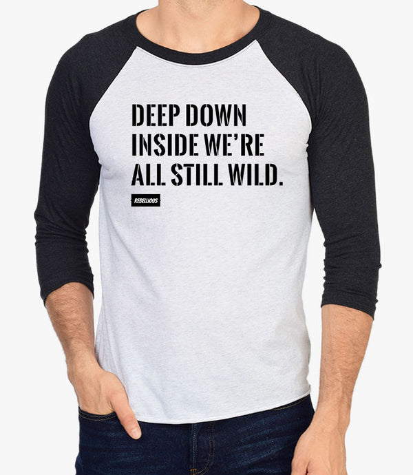 Baseball Shirt: Deep down inside...