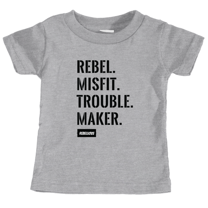 Toddler Shirt: Rebel.Misfit.Trouble.Maker.