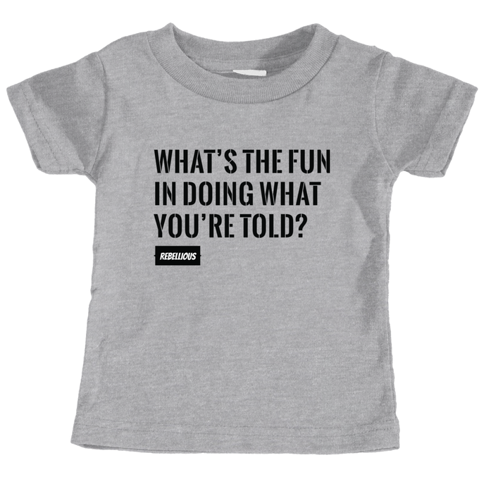 Toddler Shirt: What's the fun...