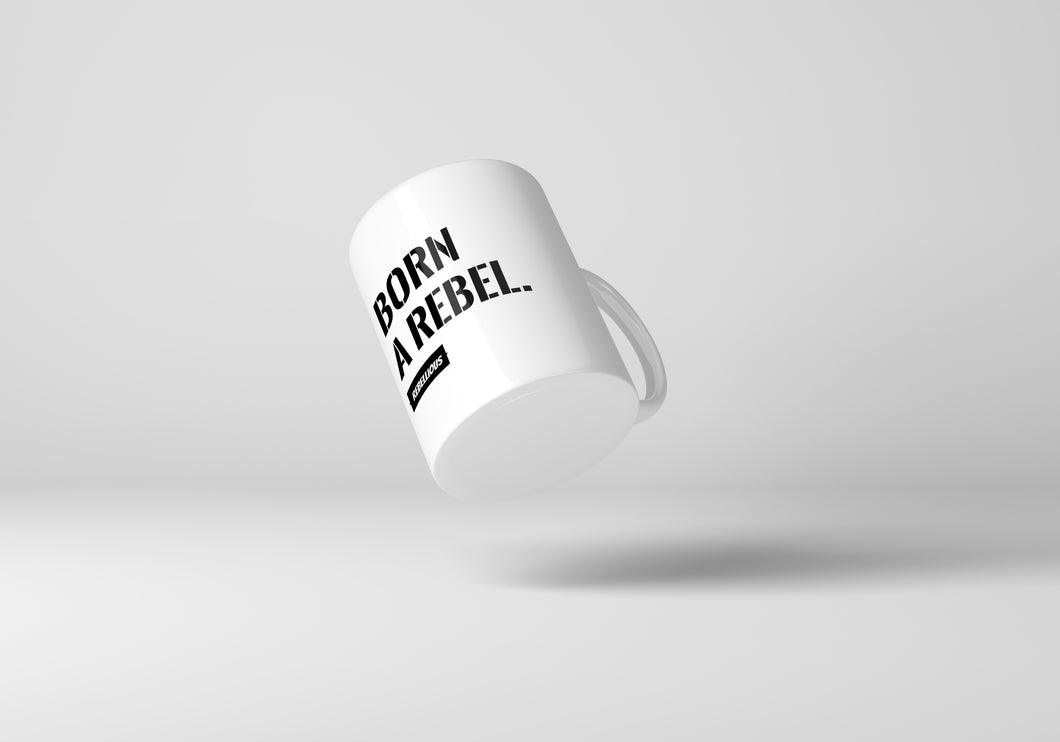 Mug: Born a Rebel