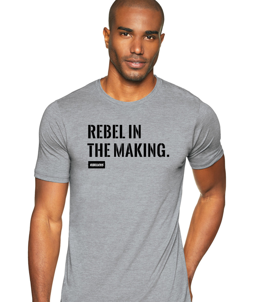 T-Shirt: Rebel in the Making