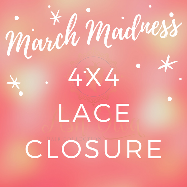 March Madness- 4x4 Lace Closure