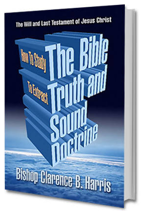 How to Study the Bible to Extract Truth & Sound Doctrine ~ The Will and Last Testament of Jesus Christ