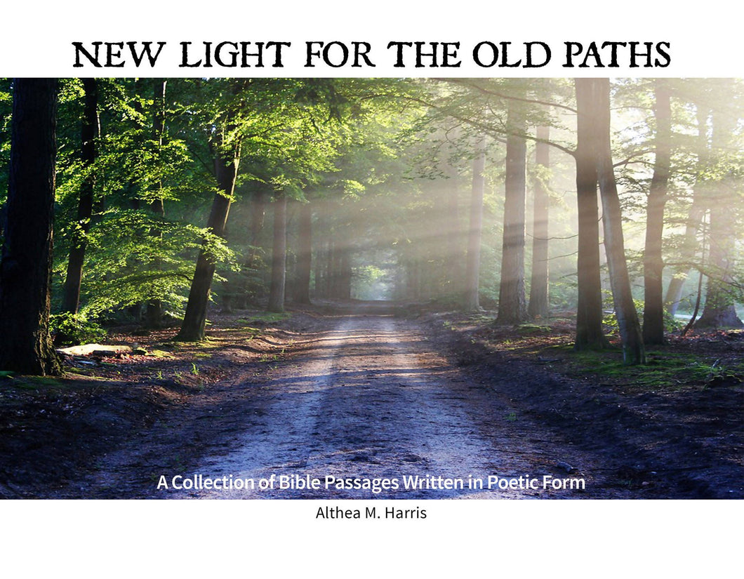 New Light For The Old Paths <p> Poetic Book