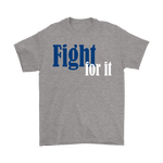 Fight For It Tee