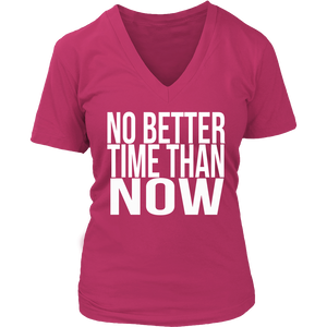 No Better Time Than Now T-shirt