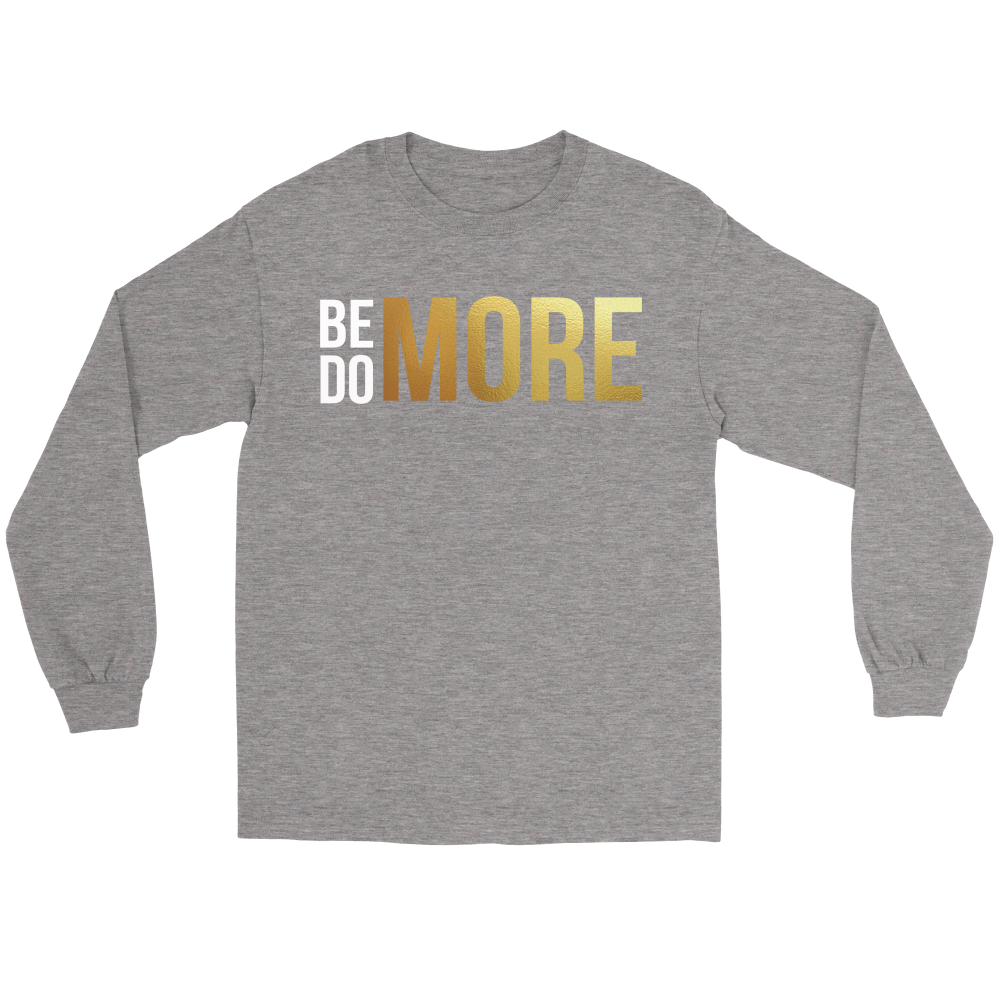 Be More Do More (BMDM) Long Sleeve