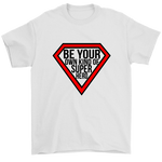 Be Your Own Kind Of Super Hero T-Shirt
