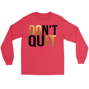 Don't Quit Do It Long Sleeve