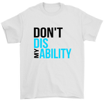 Don't Diss My Ability Tee