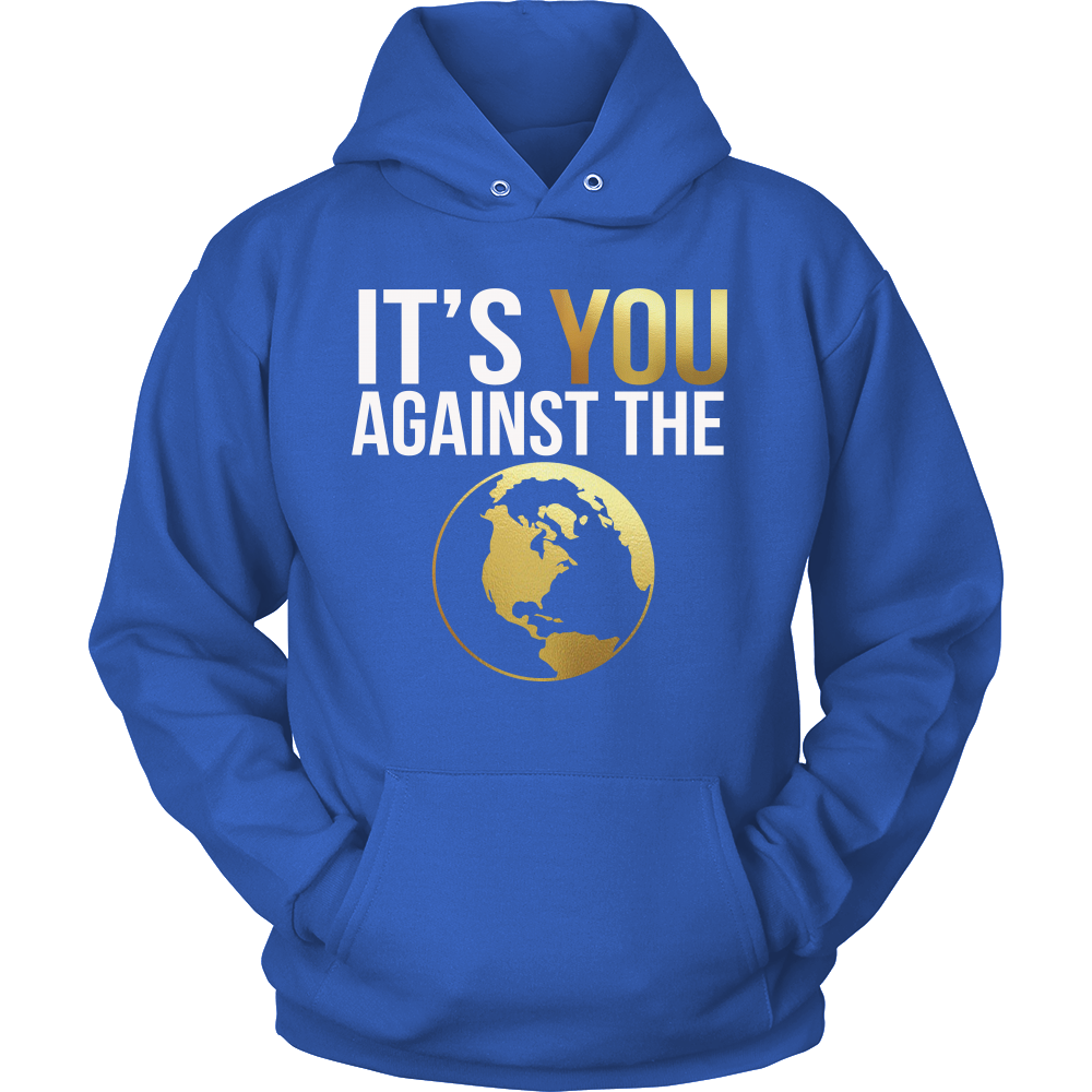 Its You Against The World Hoodie
