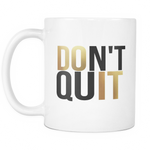 Don't Quit, Do It Mug