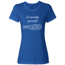 "Ladies ""Go smudge yourself!"" Classic T-Shirt with White Print,S / Royal"