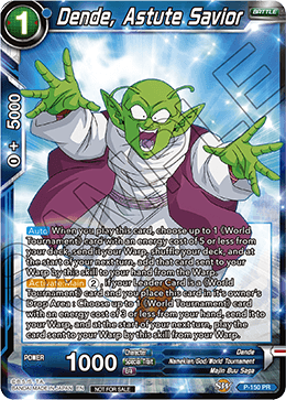DBSCG P-150 PR Dende, Astute Savior (Power Booster: World Martial Arts Tournament)