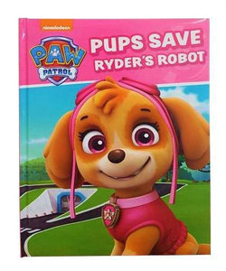 Hard Cover Books Paw Patrol - Pups Save Ryder's Robot
