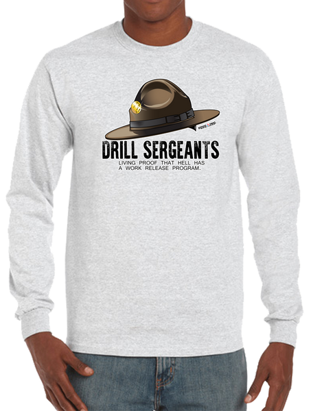 Drill Sergeants Living Proof Hell Has A Work Release Program Long Sleeve T-Shirt - Vovo Inc