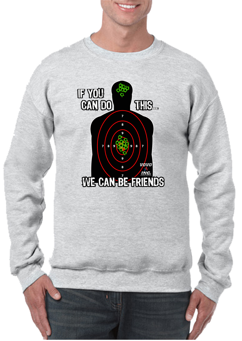 If You Can Do This We Can Be Friends Marksman Target Crew Neck Sweatshirt - Vovo Inc