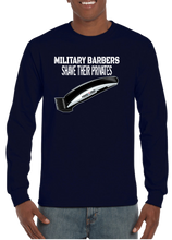 Military Barbers Shave Their Privates Long Sleeve T-Shirt - Vovo Inc