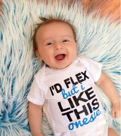 I'd Flex But I Like This Bodysuit Funny Baby Onesie