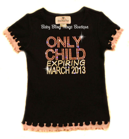 Only Child Expiring Pregnancy announcement Rhinestone Shirt