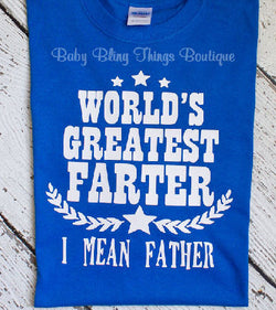 World's Greatest Farter I Mean Father Shirt Father's Day Gift
