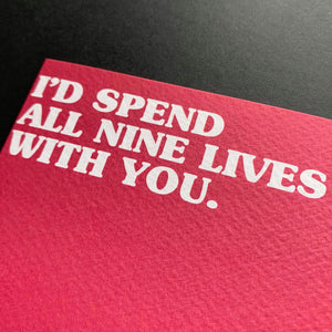 I'd Spend All Nine Lives With You Card